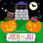 Jack and Jill: A Halloween Nursery Rhyme by Salina Yoon (Board book, 2012)