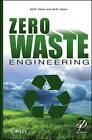Zero-Waste Engineering by M. R. Islam, M. Rafiq Islam, M. M. Khan (Hardback, 2012)