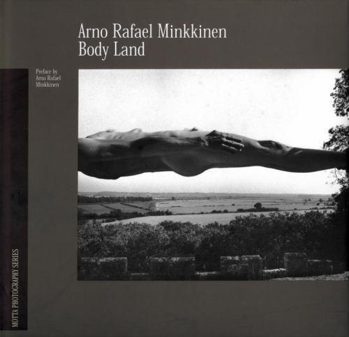Body Land: Body Land by Arno Rafael Minkkinen: Used