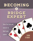Becoming a Bridge Expert: Sure-Fire Tips and Secrets to Boost Your Scores by Frank Stewart (Paperback, 2001)