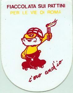 ADESIVO-STICKER-FIACCOLATA-SUI-PATTINI-PER-LE-VIE-DI-ROMA-c-039-ero-anch-039-io