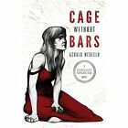 Cage Without Bars by Gerald Neufeld (Paperback / softback, 2014)