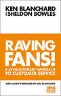 Raving Fans! (The One Minute Manager) by Sheldon Bowles, Kenneth Blanchard (Paperback, 1998)