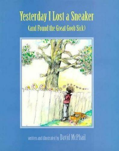 Yesterday I Lost a Sneaker (And Found the Great Goob Sick) by David McPhail