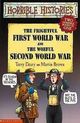 The Frightful First World War AND the Woeful Second World War (Horrible Historie