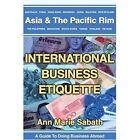 International Business Etiquette: Asia by Brandon Toropov, Ann M Sabath (Paperback / softback, 2002)