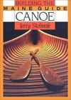 Building the Maine Guide Canoe by Jerry Stelmok (1992, Hardcover)