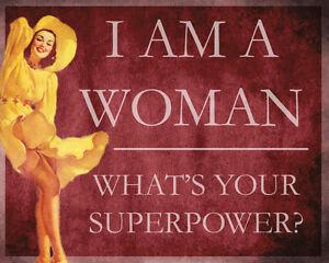 I Am A Women Superpowers Advertising Enamel Metal Tin Sign Wall Plaque Disponible Dans Divers ModèLes Et SpéCifications Pour Votre SéLection