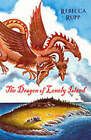 The Dragon of Lonely Island by Rebecca Rupp (Paperback, 2002)