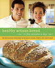 Healthy Artisan Bread in Five Minutes a Day by Jeff Hertzberg, Zoe Francois (Paperback, 2009)