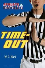 Athlete vs. Mathlete Ser.: Time-Out by W. C. Mack (2014, Hardcover)
