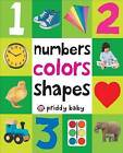 Numbers, Colors, Shapes by Roger Priddy (Board book, 2011)