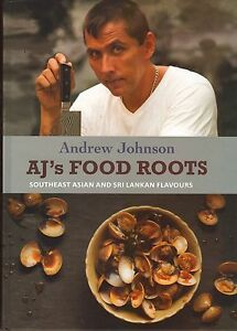 AJ-039-s-Food-Roots-Southeast-Asian-and-Sri-Lankan-Flavours-Andrew-Johnson