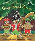 The Gingerbread Pirates by Kristin Kladstrup (Hardback, 2012)