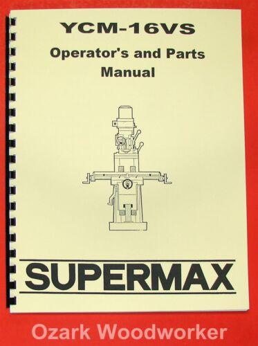 SUPERMAX YCM-16VS Milling Machine Operator/'s /& Parts Manual 0716