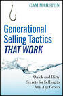 Generational Selling Tactics That Work: Quick and Dirty Secrets for Selling to Any Age Group by Cam Marston (Hardback, 2011)