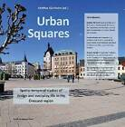 Urban Squares: Spatio-Temporal Studies of Design & Everyday Life in the Oresund Region by Nordic Academic Press (Hardback, 2015)