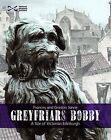 Greyfriars Bobby: A Tale of Victorian Edinburgh by Gordon Jarvie, Frances Jarvie (Paperback, 2010)