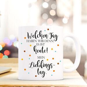 Tassen Preiswert Kaufen Tasse Becher Lieblingstag Geschenk Spruch Motto Heute Mein Lieblings Tag Ts725