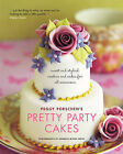 Pretty Party Cakes: Sweet and Stylish Cookies and Cakes for All Occasions by Peggy Porschen (Paperback, 2006)