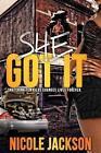 She Got It 9780692232347 by MS Nicole R Jackson Paperback