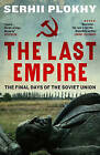 The Last Empire: The Final Days of the Soviet Union by Serhii Plokhy (Paperback, 2015)