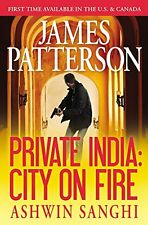 Private India : City on Fire by James Patterson and Ashwin Sanghi (2014, Hardcover)