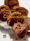 Chocolate, Chocolate, Chocolate by Jean-Pierre Wybauw (Hardback, 2011)