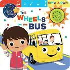 Little Baby Bum: The Wheels on the Bus: Sing Along! by Parragon Books Ltd (Board book, 2017)
