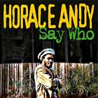 Say Who von Horace Andy (2013)