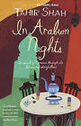 In Arabian Nights: In Search of Morocco Through its Stories and Storytellers by Tahir Shah (Paperback, 2009)