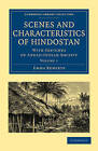 Scenes and Characteristics of Hindostan: With Sketches of Anglo-Indian Society by Emma Roberts (Paperback, 2010)