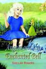 Angela and The Enchanted Bell by Sheilah Rogers 9781410769343 Paperback 2003