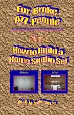 For Broke AZZ People Volume 2 How to Build a Home Studio Set by A. Anderson...
