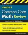 Cliffsnotes Grade 8 Common Core Math Review by Sandra Luna McCune (Paperback / softback, 2015)