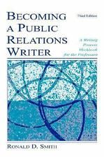 Becoming a Public Relations Writer: A Writing Process Workbook for the Professio