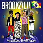 Throwback to the Future by BROOKZILL! (Vinyl, Oct-2016, Tommy Boy)
