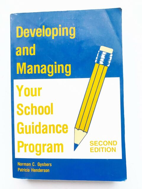 Developing and Managing Your School Guidance Program by Norman C. Gysbers