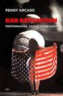 Bad Reputation: Performances, Essays, Interviews by Penny Arcade (Hardback, 2009)
