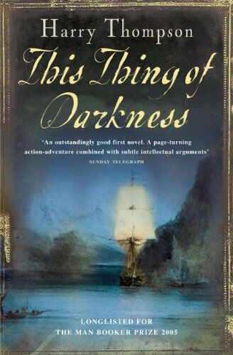 This Thing of Darkness By Harry Thompson. 9780755327140