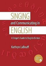 Singing and Communicating in English : A Singer's Guide to English Diction by...