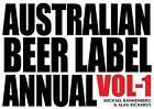 Australian Beer Label Annual, Vol Vol 1 by Alan Richards, Michael Bannenburg (Paperback, 2011)