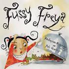 Fussy Freya by Katherine Quarmby (Hardback, 2008)