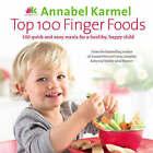 Top 100 Finger Foods by Annabel Karmel (Hardback, 2009)