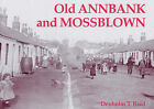 Old Annbank and Mossblown: Including the Lost Villages of Burnbrae, Craighall, Tarholm and Woodside by Denholm T. Reid (Paperback, 2005)