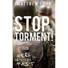 Stop the Torment! by Matthew Lohr (Paperback / softback, 2013)