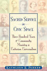 Sacred Service in Civic Space by Kathleen R Parker (Paperback / softback, 2007)