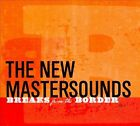 Breaks from the Border [Digipak] by The New Mastersounds (CD, Aug-2011, Tallest Man)