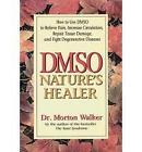 DMSO: Nature's Healer by Morton Walker (Paperback, 2000)