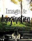 Image & Imagination  : Ideas and Inspiration for Teen Writers by Nick Healy (Paperback / softback, 2016)